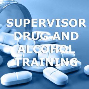 Supervisor Drug and Alcohol Training